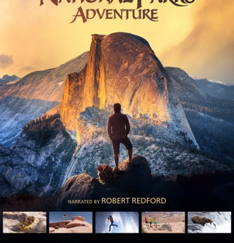 "MACGILLIVRAY FREEMAN FILMS IN ASSOCIATION WITH BRAND USA PRESENT THE ULTIMATE ADVENTURE DOCUMENTARY ""NATIONAL PARKS ADVENTURE"""