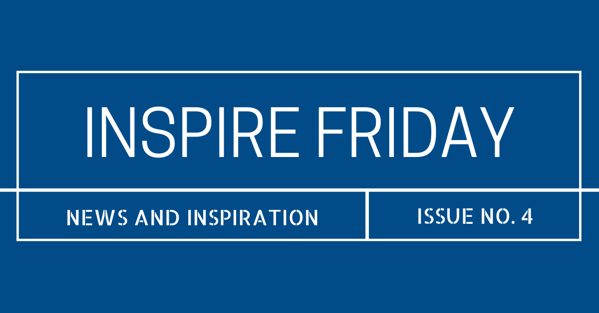 Inspire Friday Issue No. 4