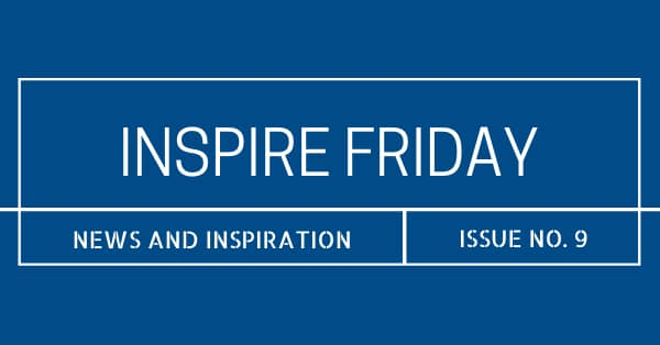 Inspire Friday Issue No. 9