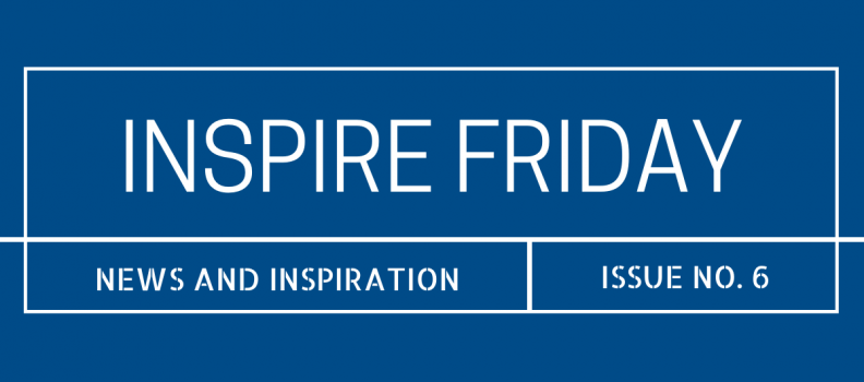 Inspire Friday Issue No. 6