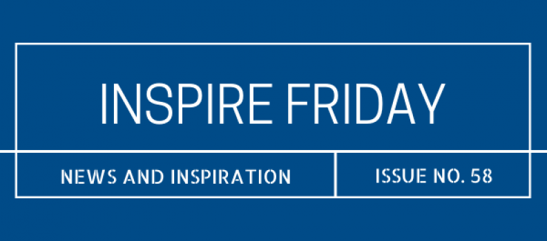 Inspire Friday Issue No. 58