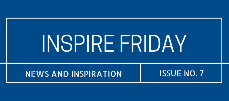 Inspire Friday Issue No. 7